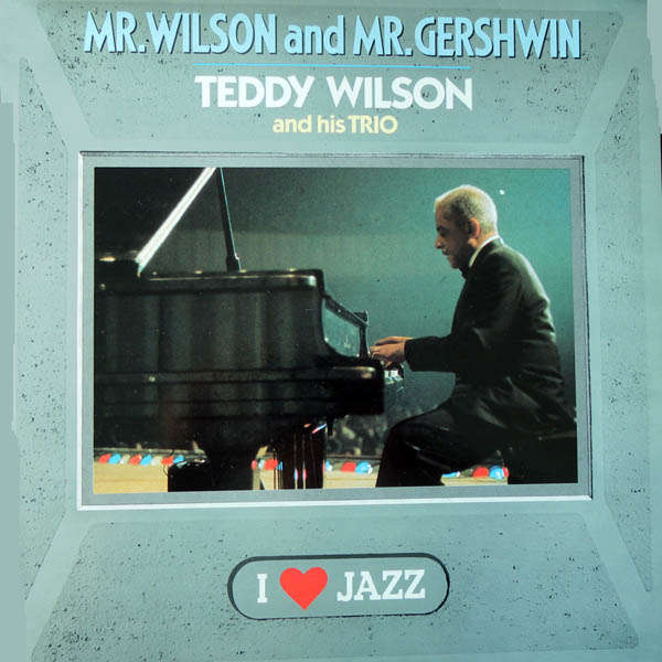 teddy wilson and his trio Mr.Wilson & Mr.Gershwin