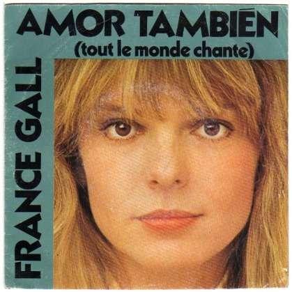 GALL FRANCE AMOR TAMBIEN (TOUT LE MONDE CHANTE)/LA FILLE DE SHANNON