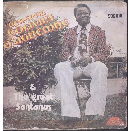 General Boliviia Osigbemhe & the great santanas Vol. 1