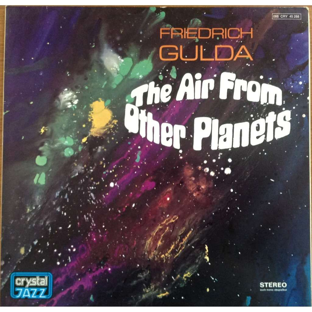 Friedrich Gulda The Air From Other Planets
