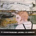KLASSE KRIMINALE - Ci Incontreremo Ancora Un Giorno ! (lp) - LP