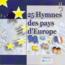 25 HYMNES DES PAYS D'EUROPE - 25 Hymnes Des Pays D'Europe - CD