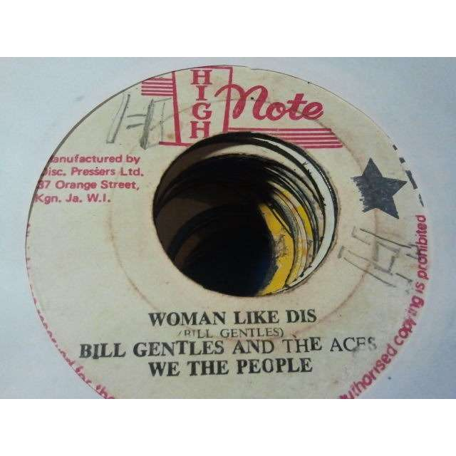 BILL GENTLES AND THE ACES / WE THE PEOPLE WOMAN LIKE DIS / WOMAN DUB ORIG.