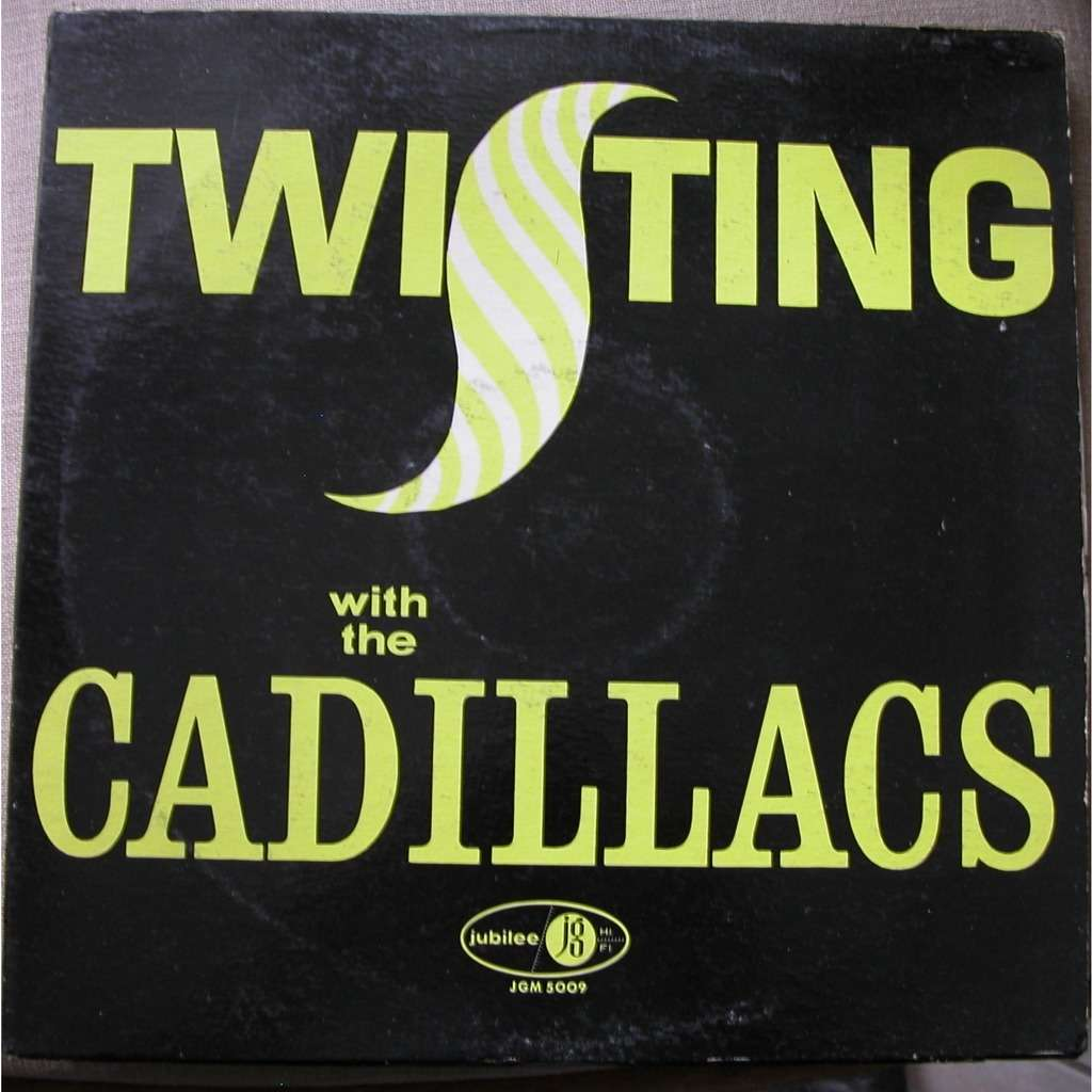 twisting with the cadillacs twisting with the cadillacs