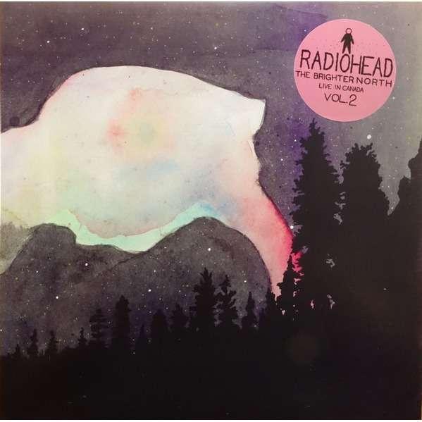 RADIOHEAD The Brighter North - Live In Canada - Vol.2