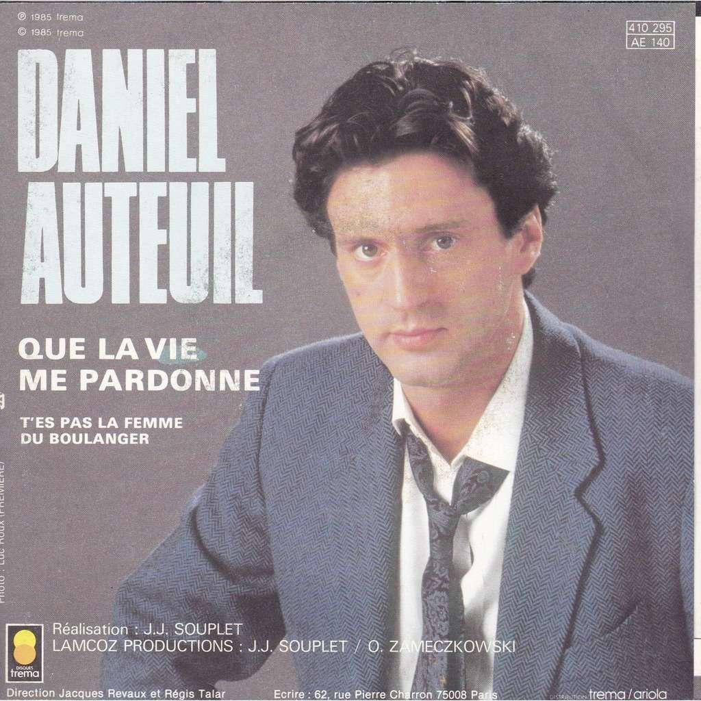 DANIEL AUTEUIL QUE LA VIE ME PARDONNE