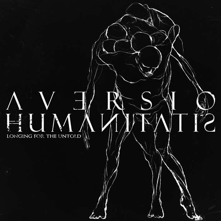 AVERSIO HUMANITATIS Longing for the Untold