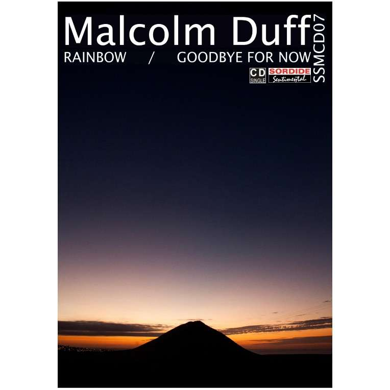 SORDIDE SENTIMENTAL : MALCOLM DUFF Rainbow / Goodbye For Now - CD single