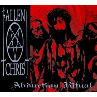 FALLEN CHRIST Abduction Ritual