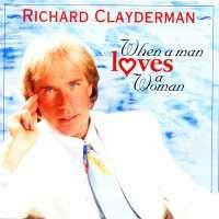 richard clayderman WHEN A MAN LOVES A WOMAN