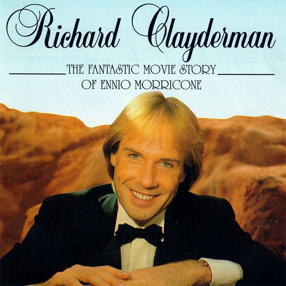 richard clayderman THE FANTASTIC MOVIE STOR OF ENNIO MORRICONE