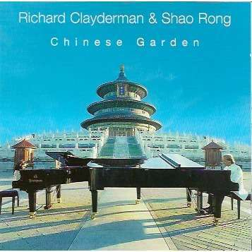 RICHARD CLADERMAN SHAO RONG CHINESE GARDEN