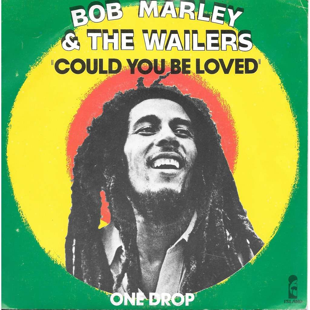 Bob Marley Could you be loved / One drop