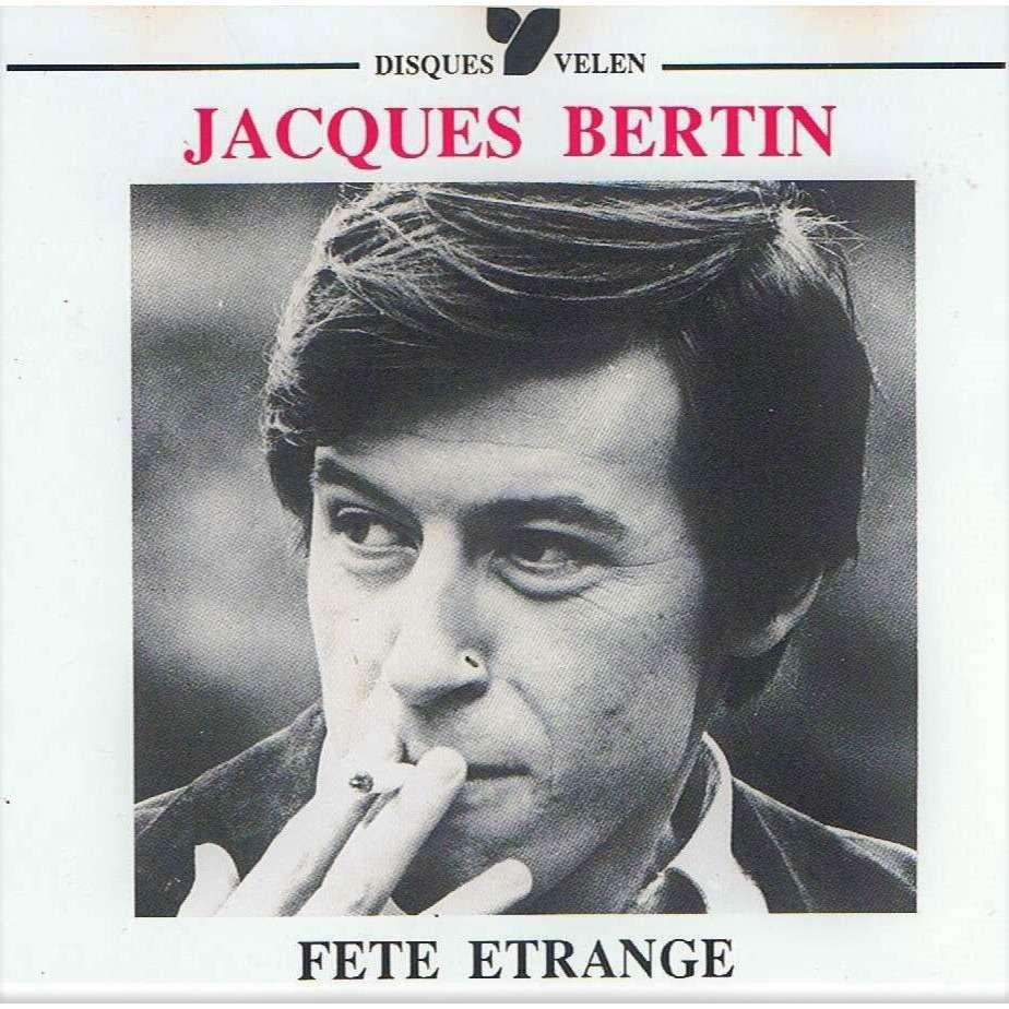 Jacques Bertin Fête étrange