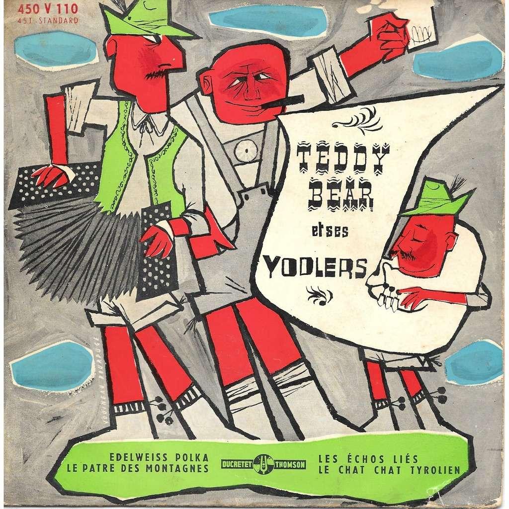 Teddy Bear et ses Yodlers Edelweiss Polka / Le Pâtre Des Montagnes / Les Echos Liés / Le Chat Chat Tyrolien