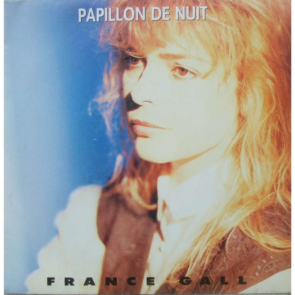 FRANCE GALL PAPILLON DE NUIT / J'IRAI OU TU IRAS
