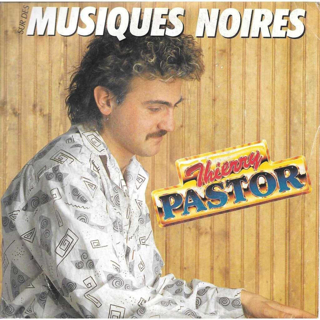 Thierry Pastor Sur des Musiques noires / Sexy comme toi