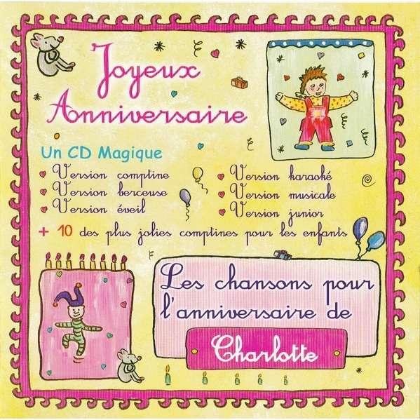 Joyeux Anniversaire Les Chansons Pour L Anniversaire De Charlotte De