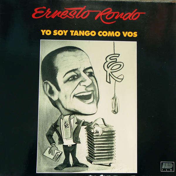 Ernesto Rondo Yo soy tango como vos