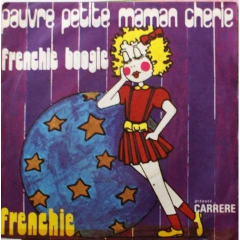FRENCHIE pauvre petite maman chérie -frenchie boogie (guy lux )