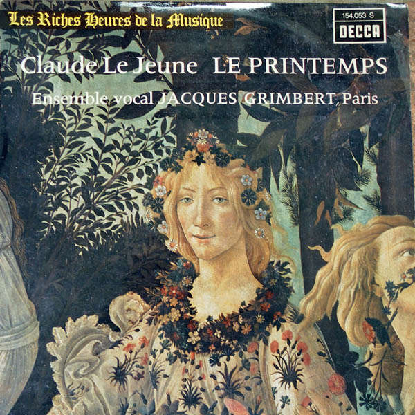Jacques Grimbert Claude Le Jeune : Le printemps