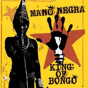 MANO NEGRA KING OF BONGO -LP+CD-
