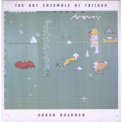 The Art Ensemble Of Chicago urban bushmen