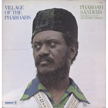 Pharoah Sanders Village Of The Pharoahs