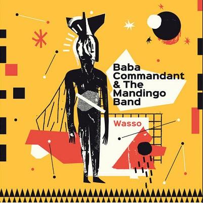 Baba Commandant & The Mandingo Band Wasso
