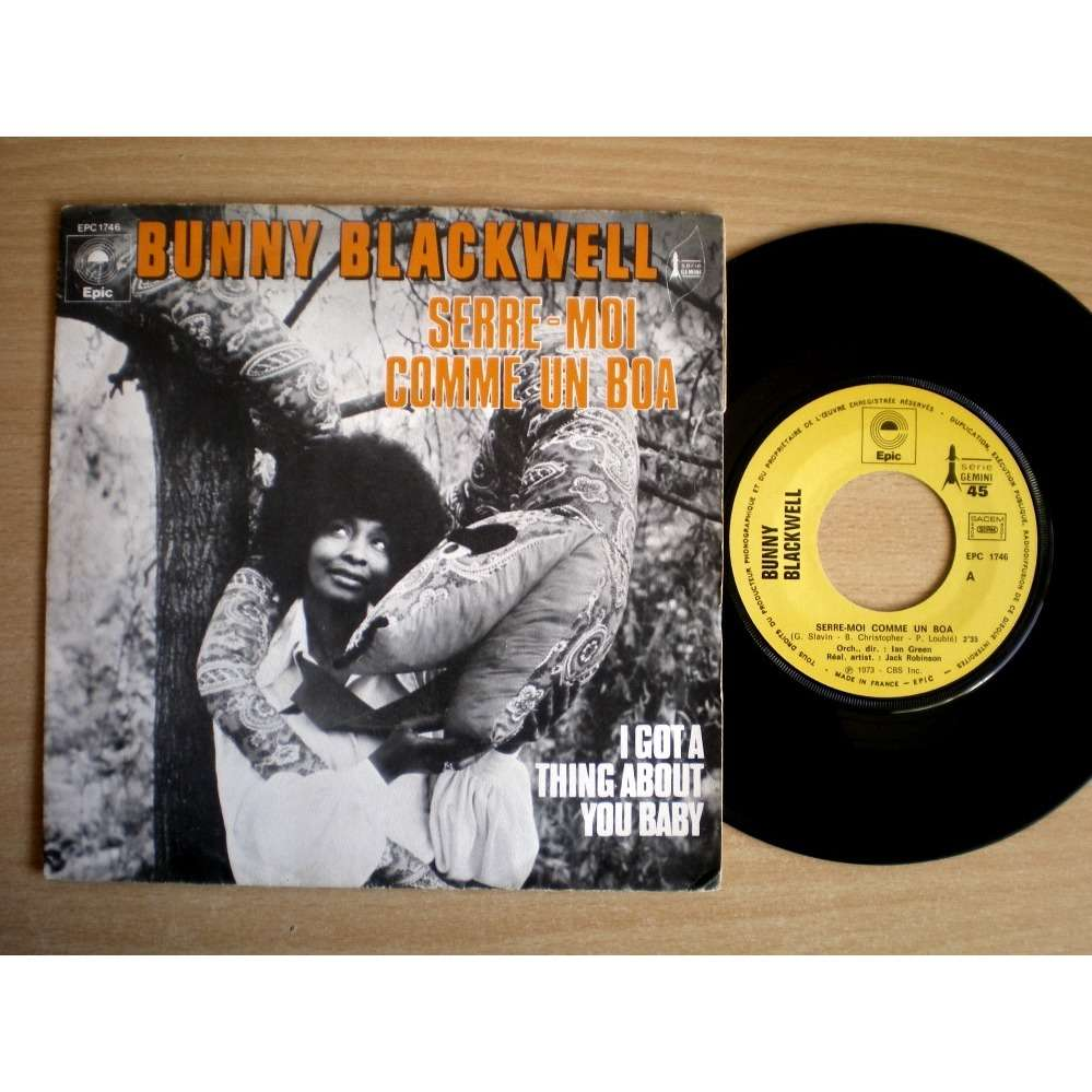 Bunny Blackwell Serre-Moi Comme Un Boa - I Got A Thing About You Baby