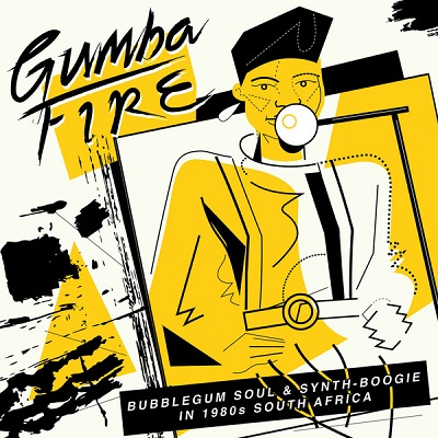 Gumba Fire (various) Bubblegum Soul & Synth​-​Boogie in 1980s South Africa