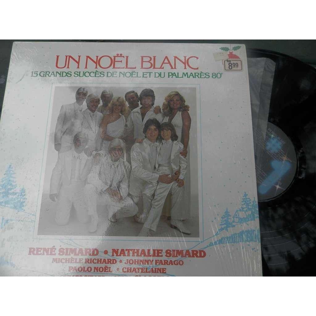 noel blanc quebec 2018 Un noel blanc by Johnny Farago,Michelle Richard,Rene Simard Ect  noel blanc quebec 2018