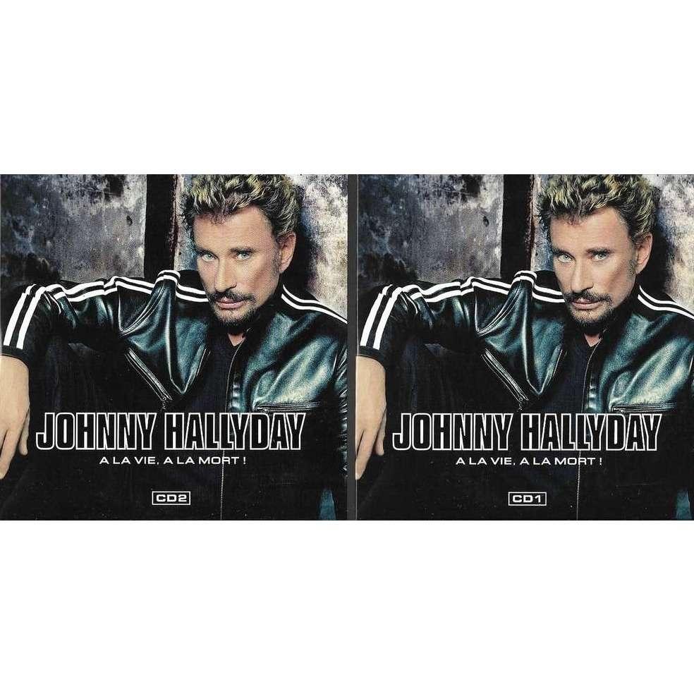 JOHNNY HALLYDAY A LA VIE À LA MORT