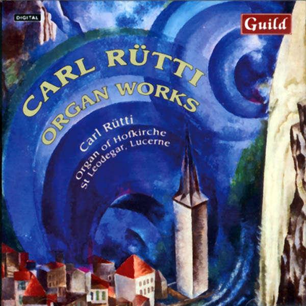 Carl Rütti Carl Rütti : Œuvres pour orgue