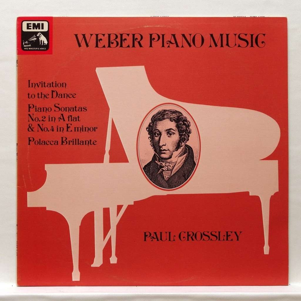 Paul Crossley Weber : Invitation to the dance op.65 / Piano sonata no.4 op.70 / Polacca Brillante op.72