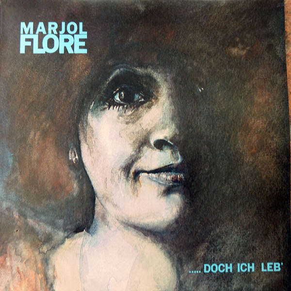 Marjol Flore ...Doch ich leb'