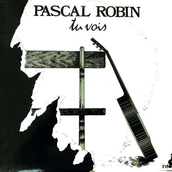 Pascal Robin Tu vois