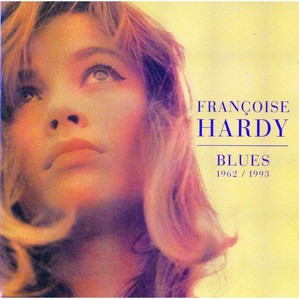 HARDY Françoise BLUES 1962 / 1993