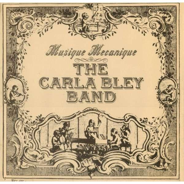 The Carla Bley Band Musique Mecanique
