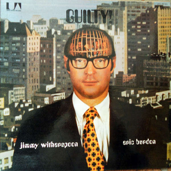 Jimmy Witherspoon & Eric Burdon Guilty