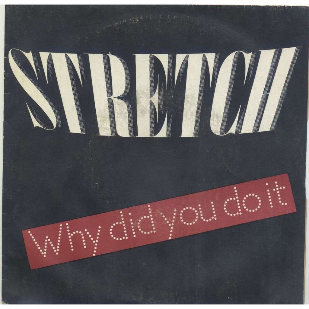 Stretch Why Did You Do It (Part One) (Remix Version) (Part Two) (Original Version)