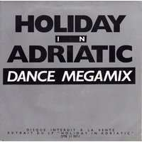 RICKSTER / JOMANDA / CROCIANI...varius holiday in adriatic : dance megamix ( hors commerce )