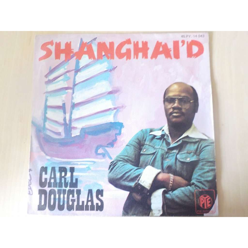 carl douglas shanghai'd / girl you're so fine