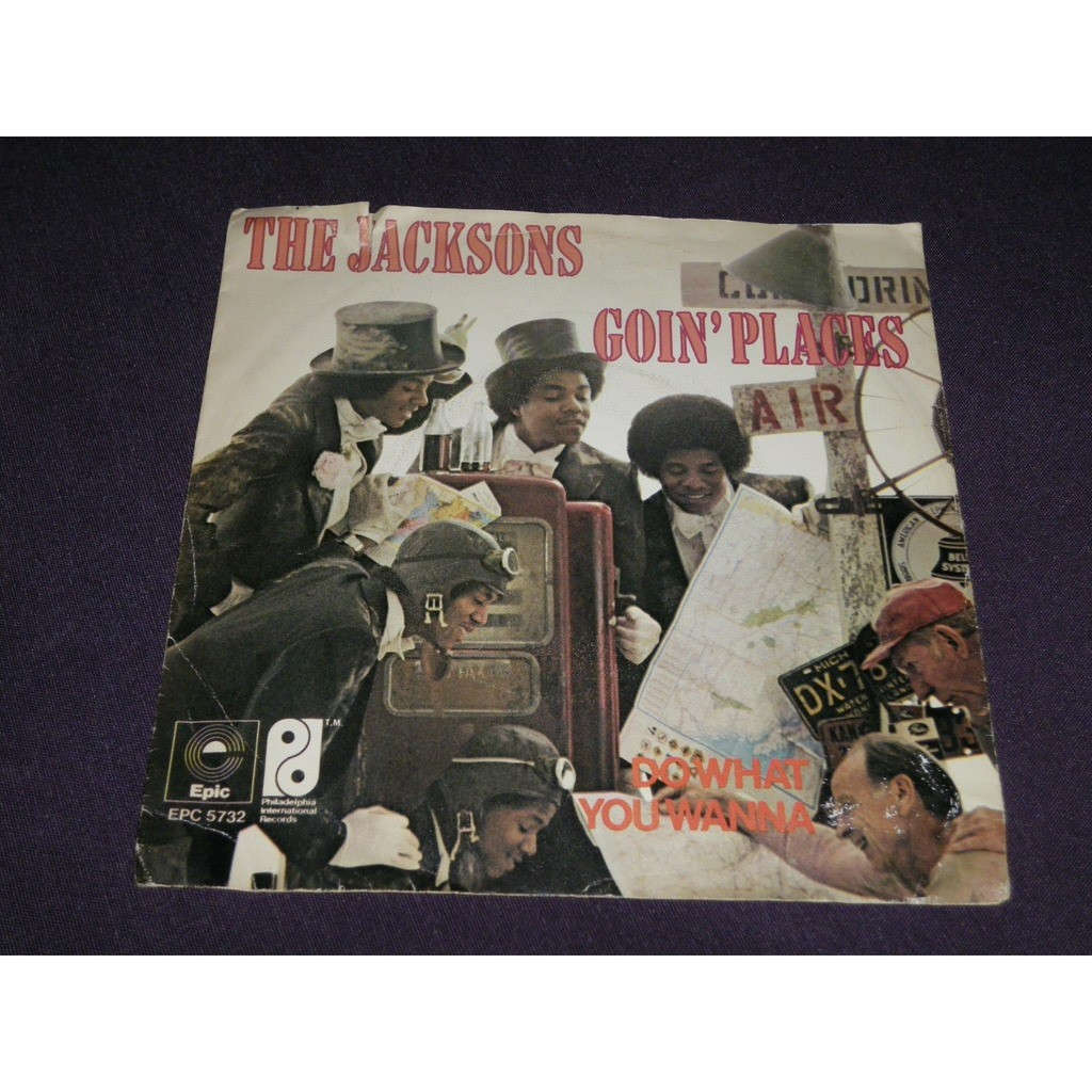 the jacksons Goin' Places / Do What You Wanna