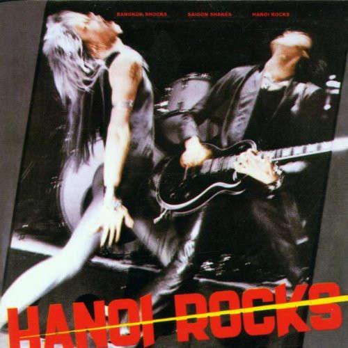 Hanoi Rocks  Bangkok Shocks, Saigon Shakes, Hanoi Rocks