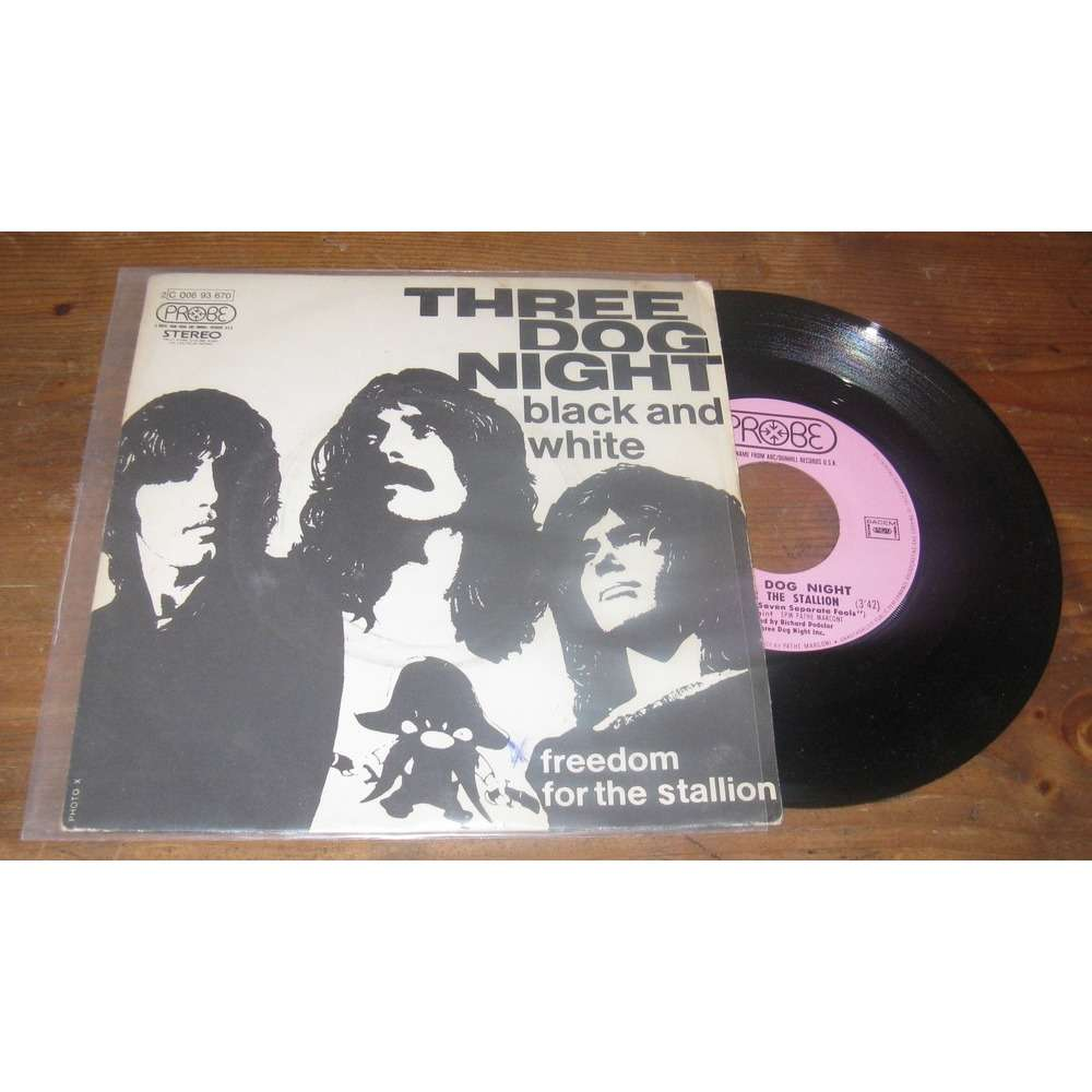 Three Dog Night Black And White/ Freedom For The Stallion