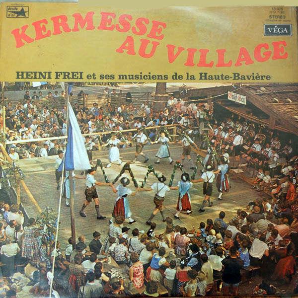 Heini Frei & ses musiciens de la Haute-Bavière Kermesse au village