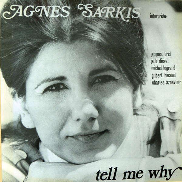 Agnés Sarkis Tell me why