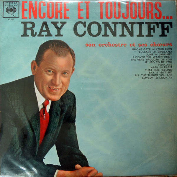 ray conniff his orchestra and chorus* Encore et toujours