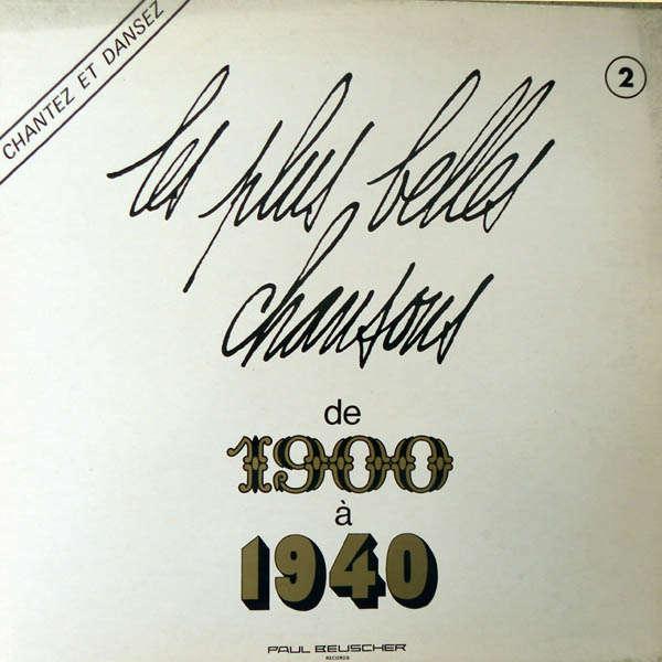 Anton Valery, Robert Piquet, irène Berthier... Les plus belles chansons de 1900 à 1940